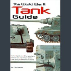 The World War II Tank Guide by Jim Winchester