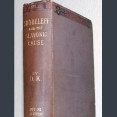 [KIREEV, OLGA]. O.K. Skobeleff and the Slavonic Cause.