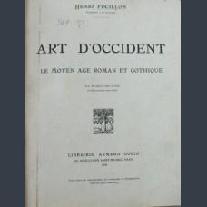 FOCILLON, Henri. Art d'Occident. Le Moyen Age roman et gothique