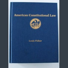 Louis Fisher American Constitutional Law