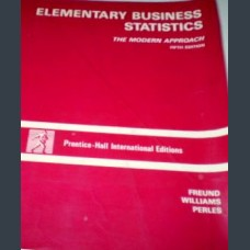 Elementary Business Statistics: The Modern Approach by FREUND, WILLIAMS, PERLES