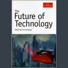 Tom Standage  - editor The Future of Technology