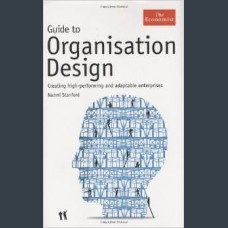 Naomi Stanford Guide to Organisation Design: Creating high-performing and adaptable enterprises