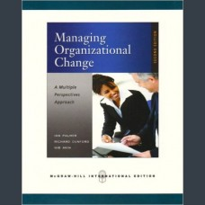 Ian Palmer, Richard Dunford, Gib Akin. Managing Organizational Change: A Multiple Perspectives Approach