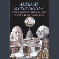 America's Secret Destiny